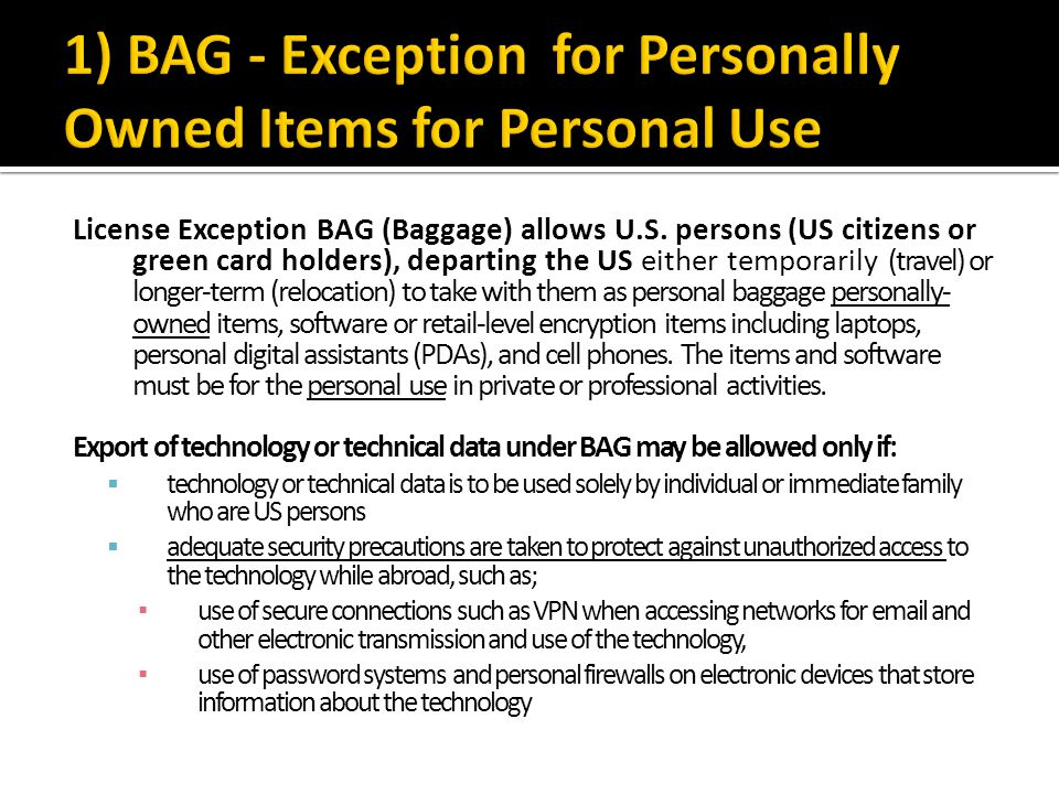 License Exception BAG (Baggage) allows U.S.
