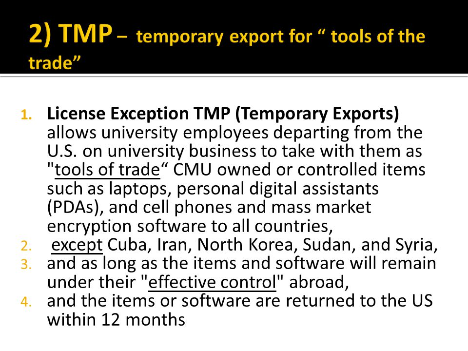 1. License Exception TMP (Temporary Exports) allows university employees departing from the U.S.