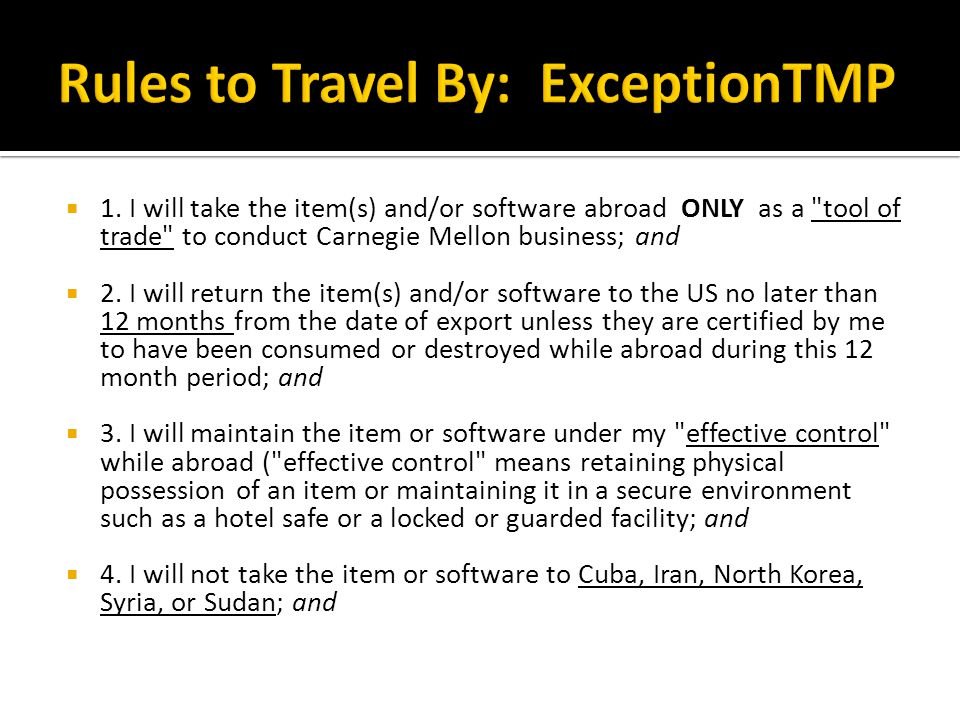 1. I will take the item(s) and/or software abroad ONLY as a