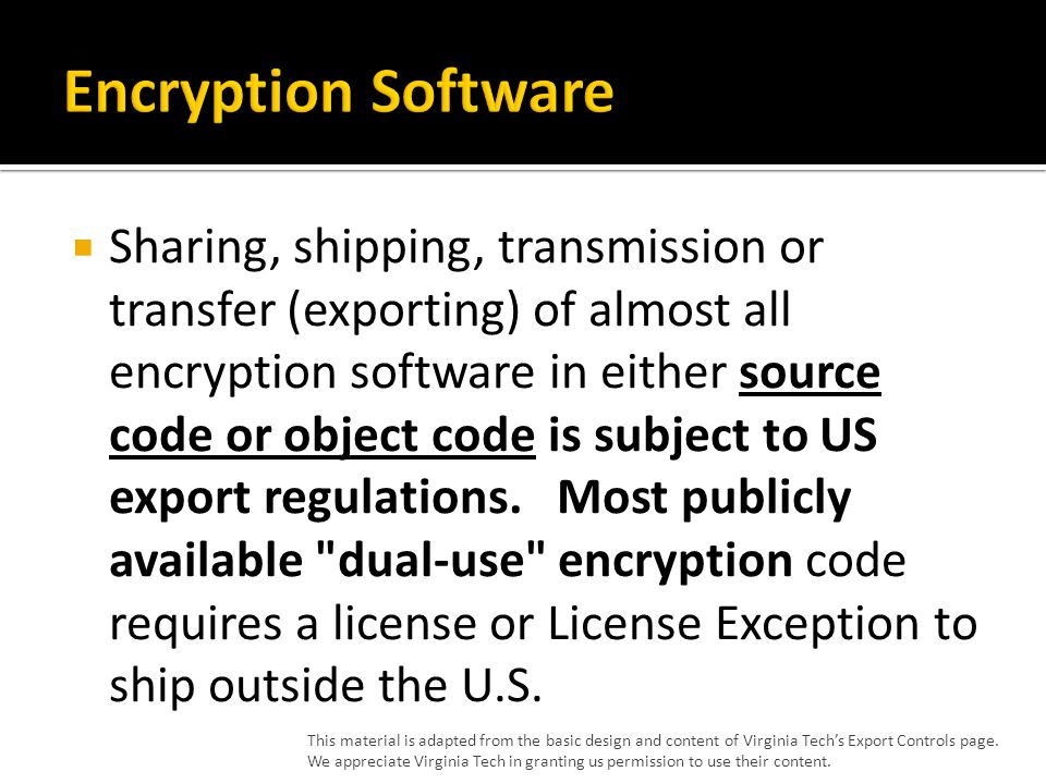 Sharing, shipping, transmission or transfer (exporting) of almost all encryption software in either source code or object code is subject to US export regulations.