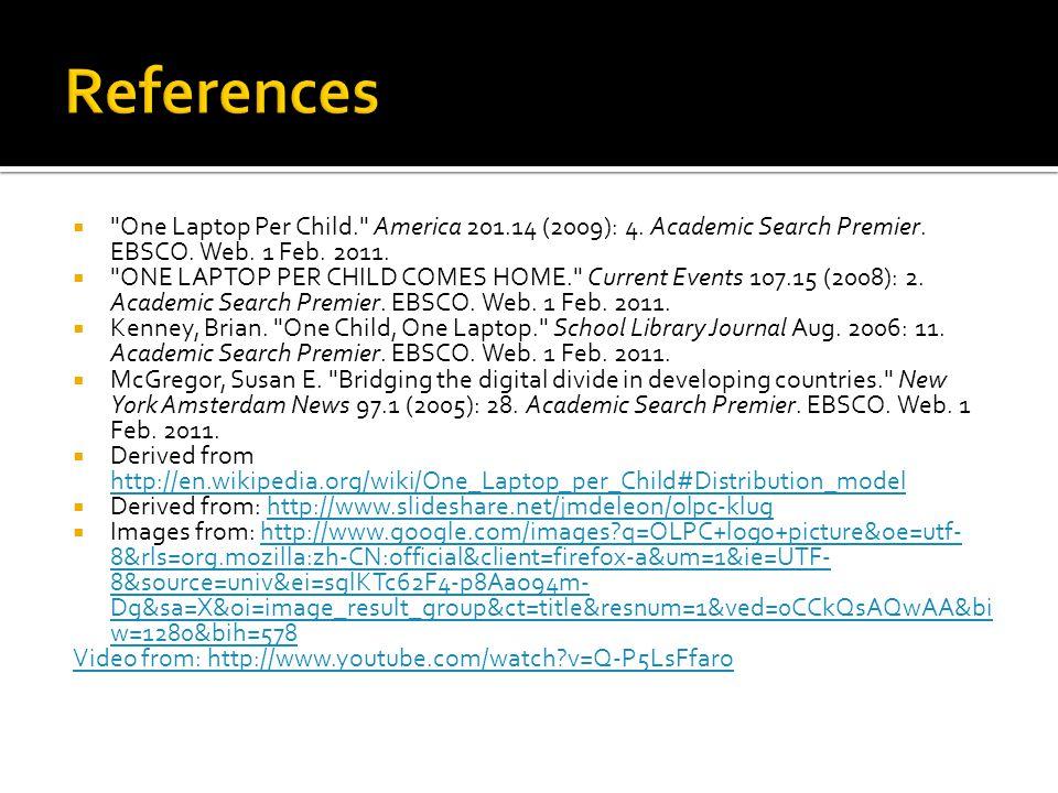 One Laptop Per Child. America 201.14 (2009): 4. Academic Search Premier.