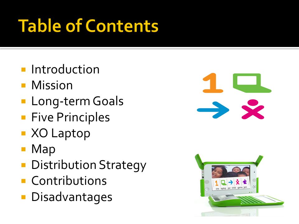 Introduction Mission Long-term Goals Five Principles XO Laptop Map Distribution Strategy Contributions Disadvantages