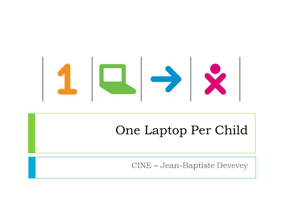 One Laptop Per Child CINE – Jean-Baptiste Devevey