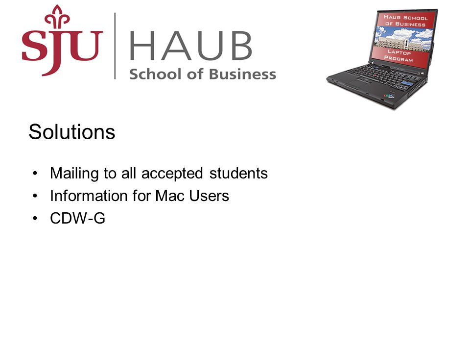 Solutions Mailing to all accepted students Information for Mac Users CDW-G
