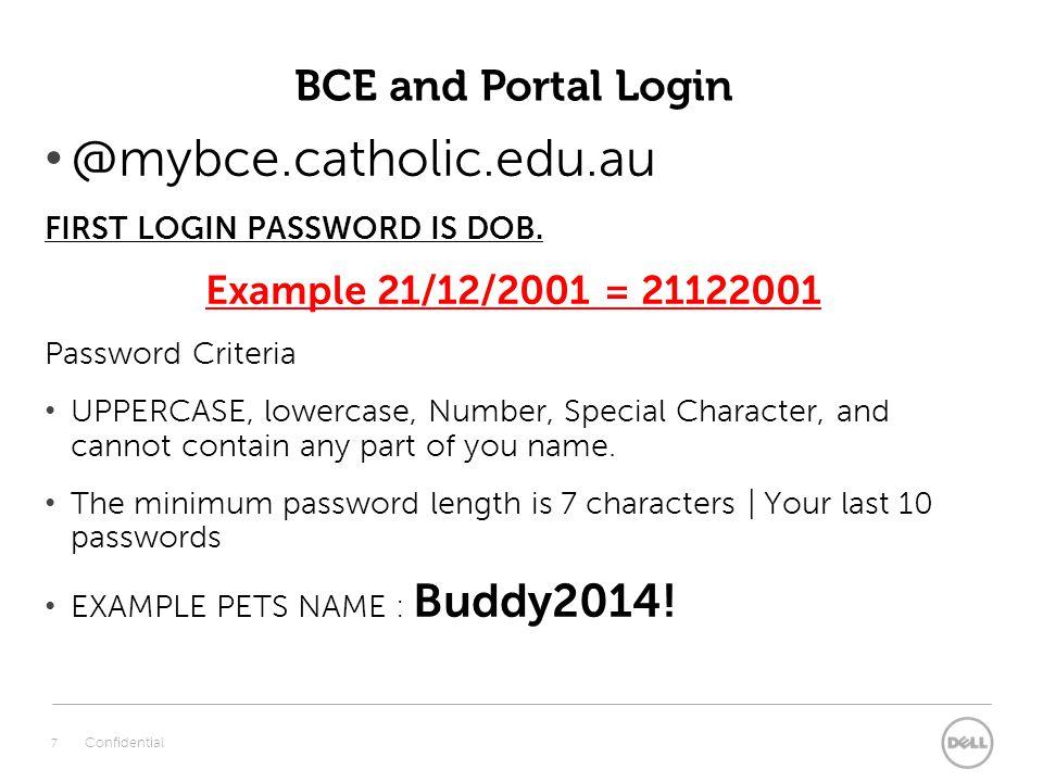 @mybce.catholic.edu.au FIRST LOGIN PASSWORD IS DOB.
