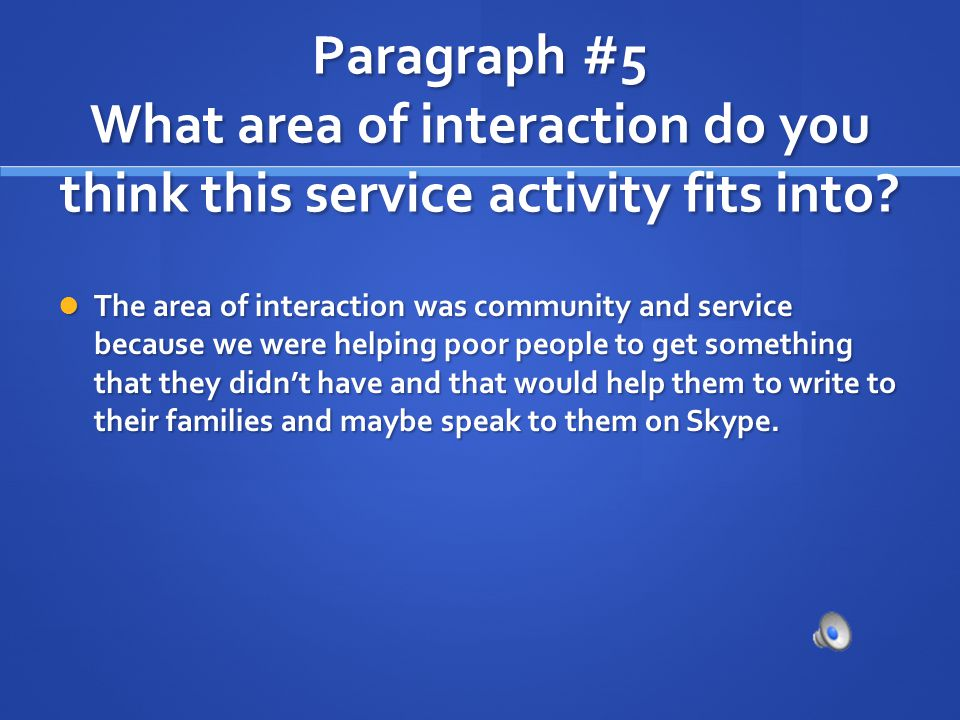Paragraph #5 What area of interaction do you think this service activity fits into.