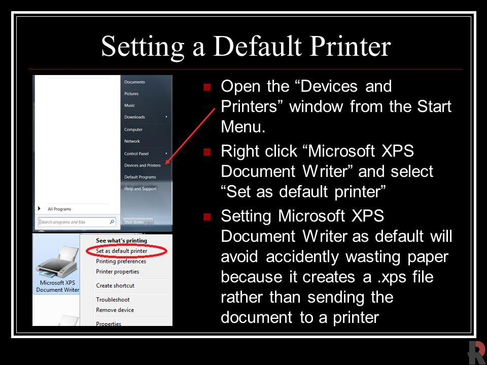 Setting a Default Printer Open the Devices and Printers window from the Start Menu.