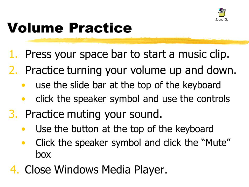 Volume Practice 1.Press your space bar to start a music clip.