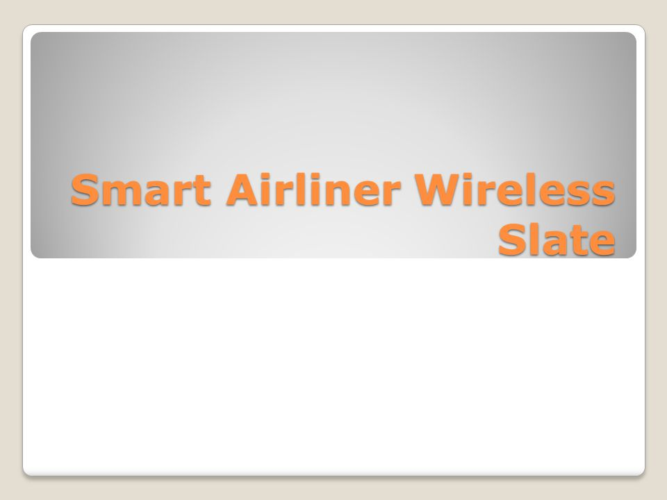 Smart Airliner Wireless Slate