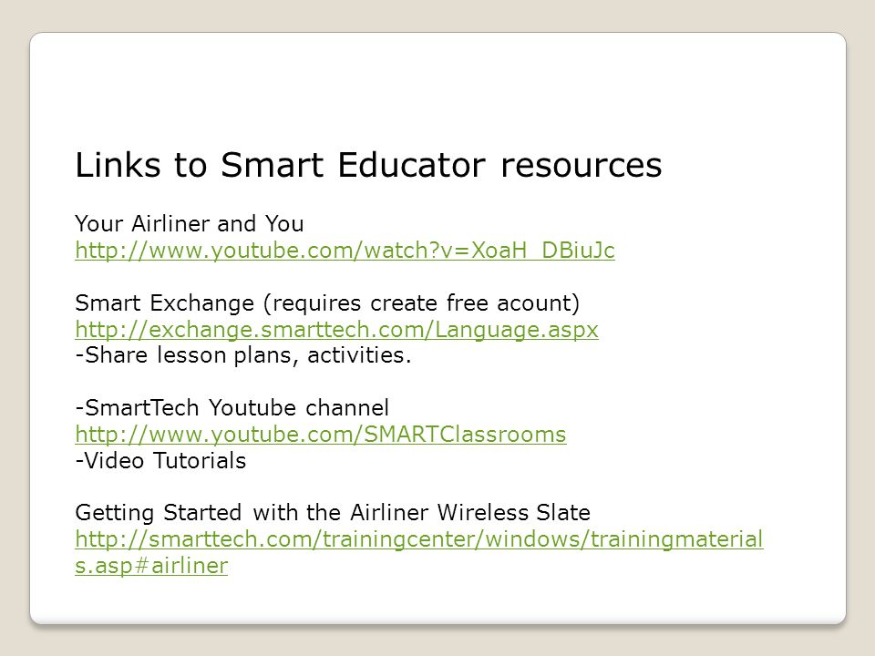 Links to Smart Educator resources Your Airliner and You http://www.youtube.com/watch?v=XoaH_DBiuJc Smart Exchange (requires create free acount) http:/