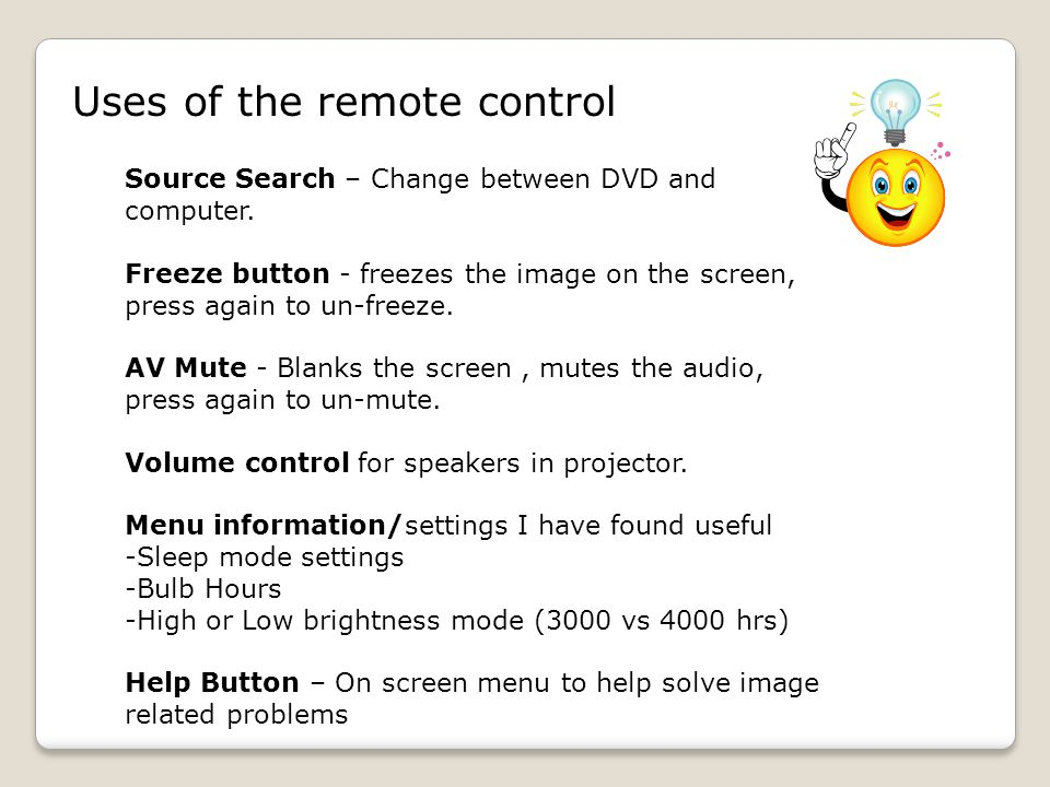 Uses of the remote control Source Search – Change between DVD and computer. Freeze button - freezes the image on the screen, press again to un-freeze.