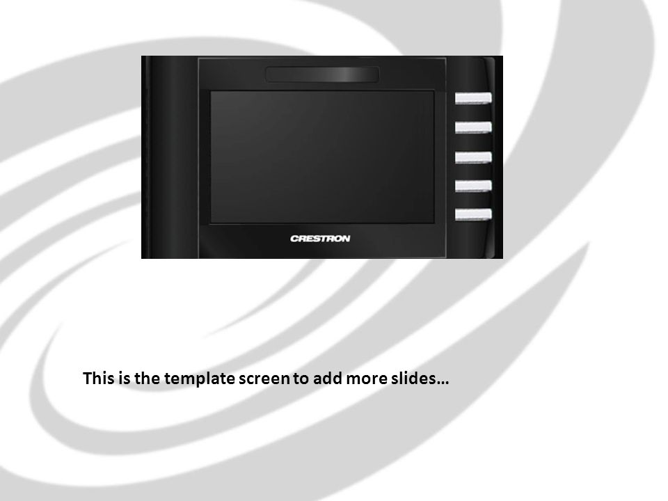 This is the template screen to add more slides…
