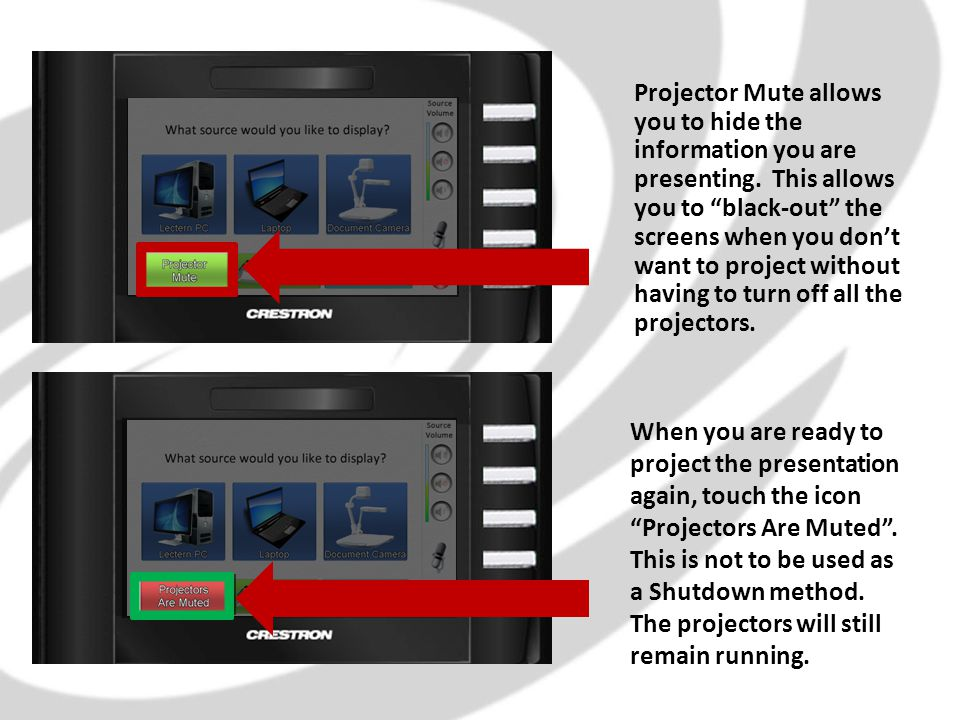 Projector Mute allows you to hide the information you are presenting.