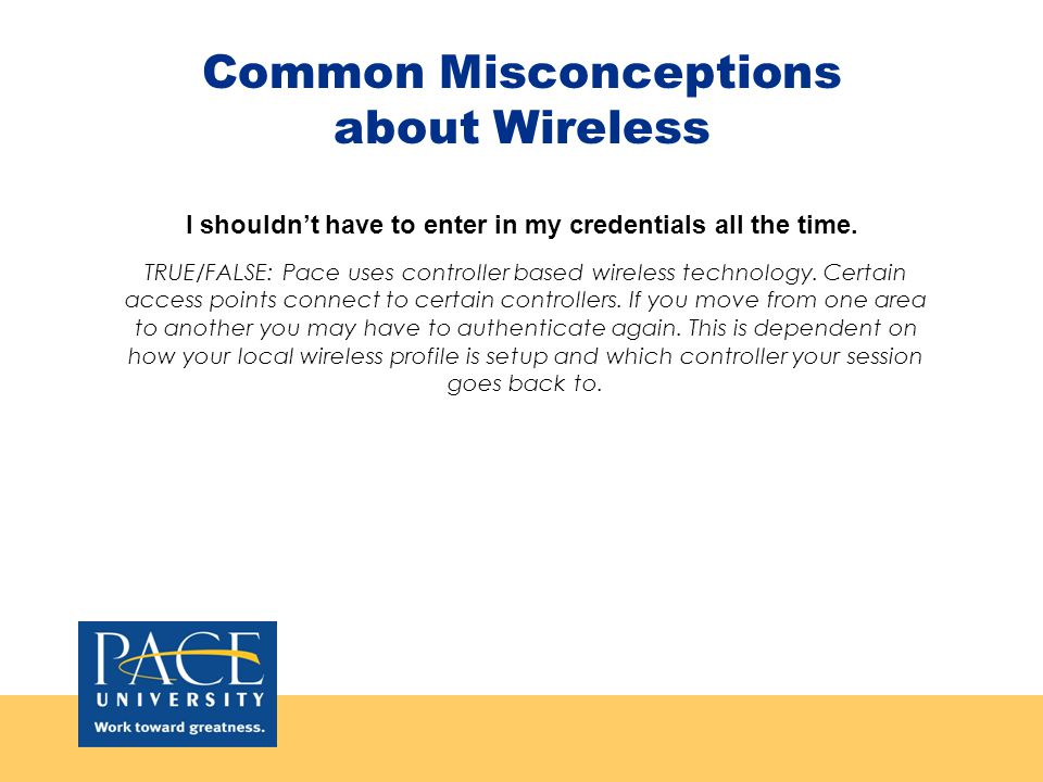 Common Misconceptions about Wireless I shouldnt have to enter in my credentials all the time.