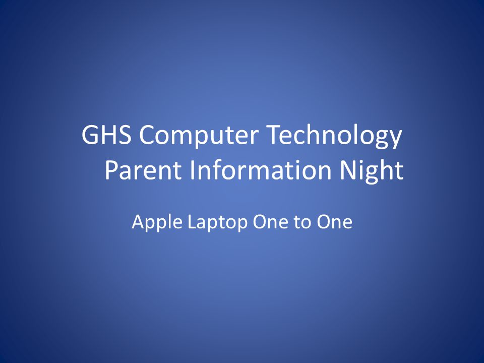 GHS Computer Technology Parent Information Night Apple Laptop One to One