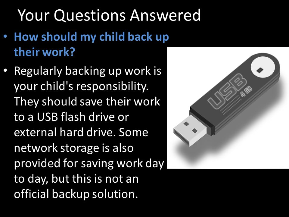 Your Questions Answered How should my child back up their work.
