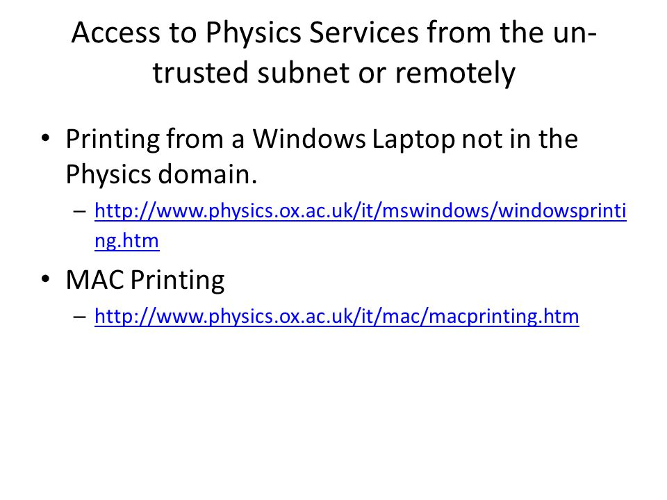 Access to Physics Services from the un- trusted subnet or remotely Printing from a Windows Laptop not in the Physics domain.
