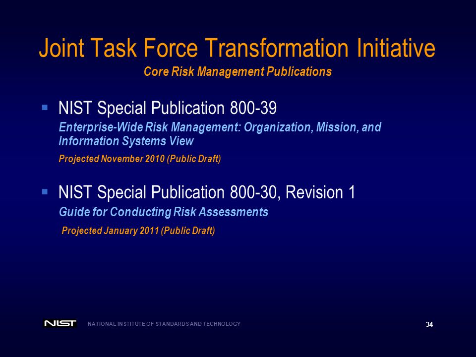 NATIONAL INSTITUTE OF STANDARDS AND TECHNOLOGY 34 Joint Task Force Transformation Initiative Core Risk Management Publications NIST Special Publicatio