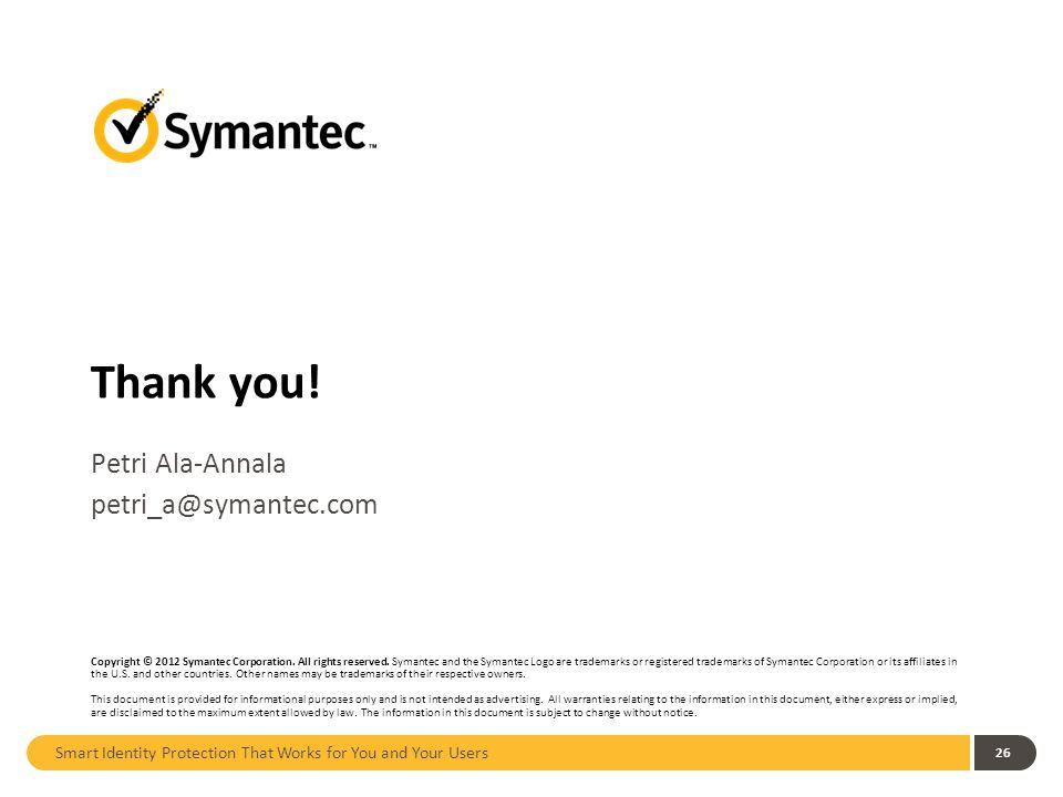 Thank you. Copyright © 2012 Symantec Corporation.