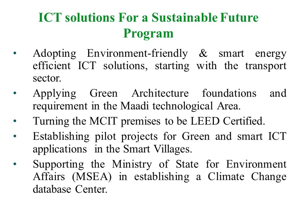 ICT solutions For a Sustainable Future Program Adopting Environment-friendly & smart energy efficient ICT solutions, starting with the transport sector.