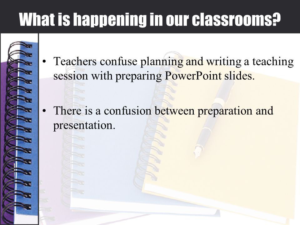What is happening in our classrooms.