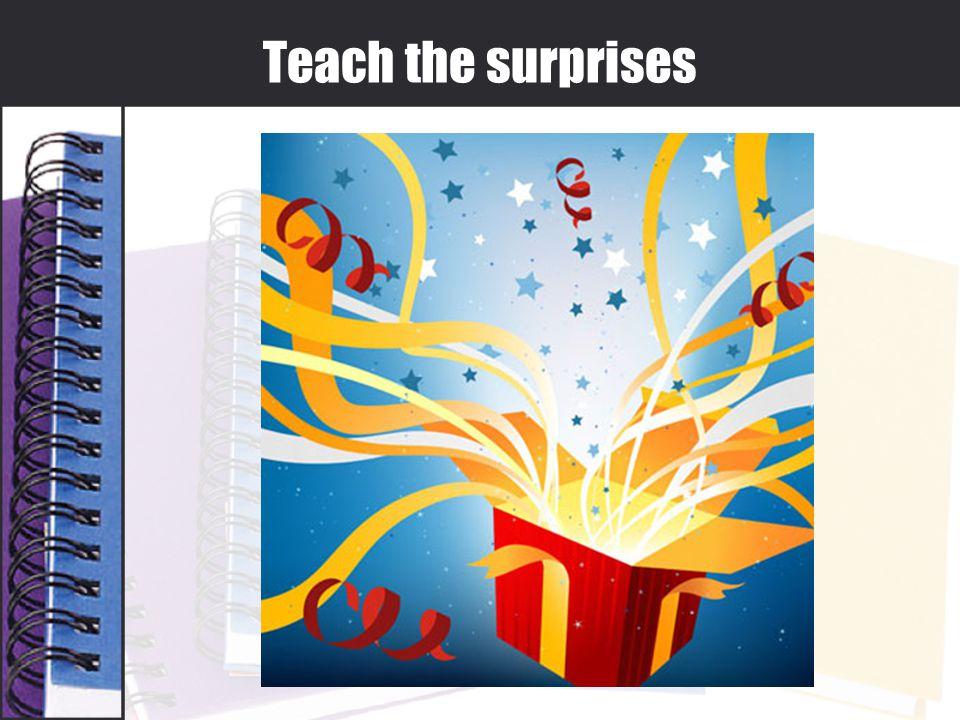 Teach the surprises