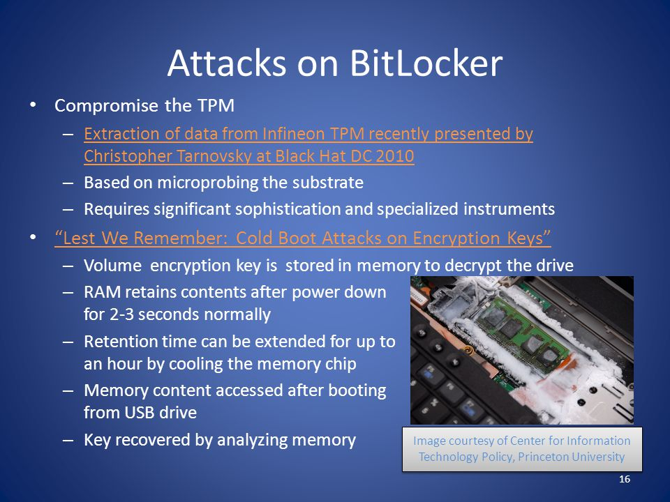 Attacks on BitLocker Compromise the TPM – Extraction of data from Infineon TPM recently presented by Christopher Tarnovsky at Black Hat DC 2010 Extrac