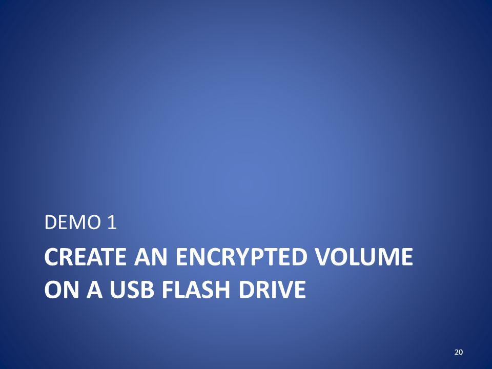 CREATE AN ENCRYPTED VOLUME ON A USB FLASH DRIVE DEMO 1 20
