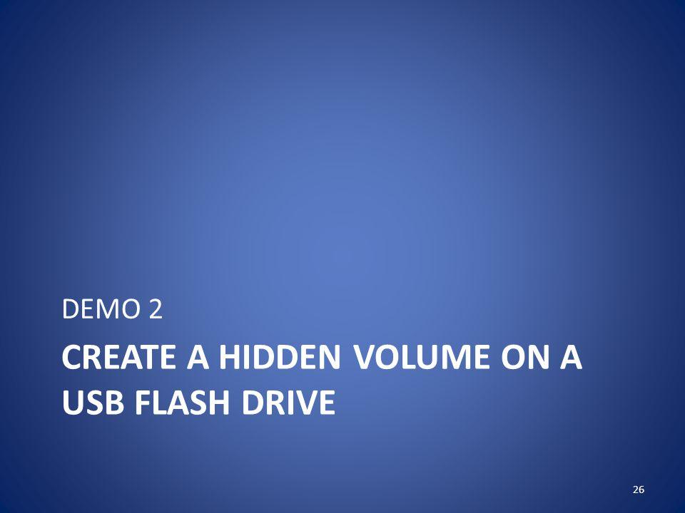 CREATE A HIDDEN VOLUME ON A USB FLASH DRIVE DEMO 2 26