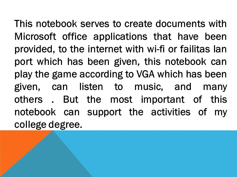 This notebook serves to create documents with Microsoft office applications that have been provided, to the internet with wi-fi or failitas lan port w