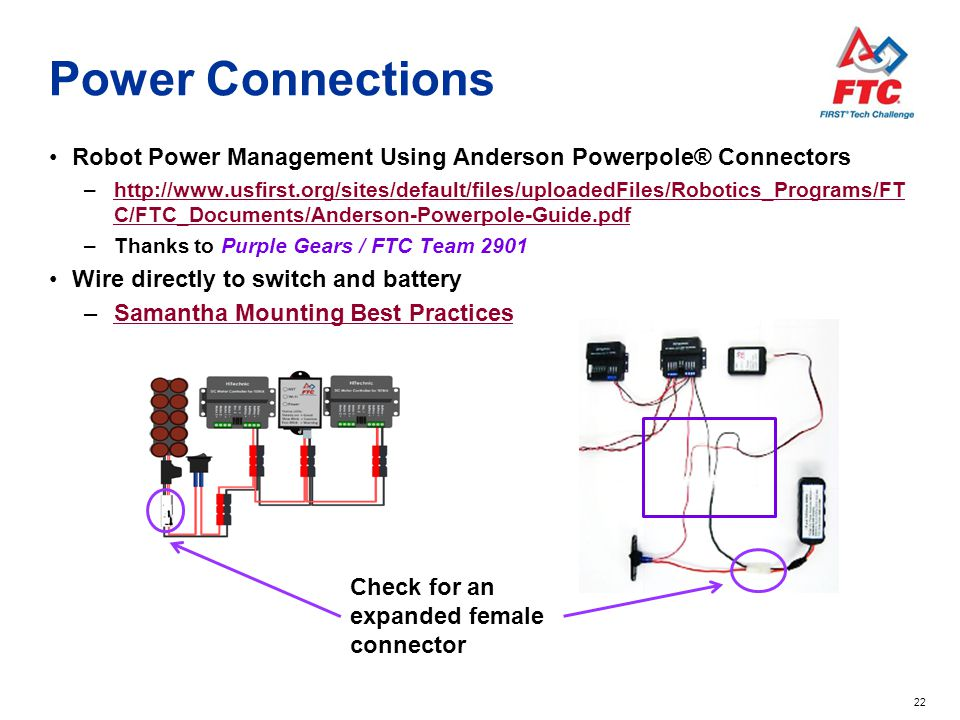 22 Power Connections Robot Power Management Using Anderson Powerpole® Connectors –http://www.usfirst.org/sites/default/files/uploadedFiles/Robotics_Pr
