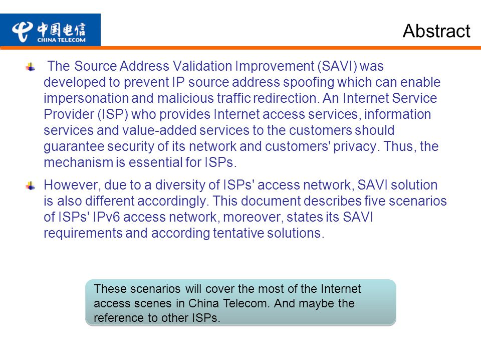 Abstract The Source Address Validation Improvement (SAVI) was developed to prevent IP source address spoofing which can enable impersonation and malicious traffic redirection.