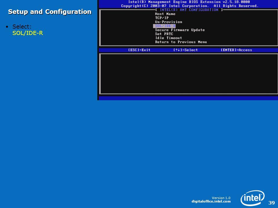 Version 1.0 digitaloffice.intel.com 39 Select: SOL/IDE-R Setup and Configuration