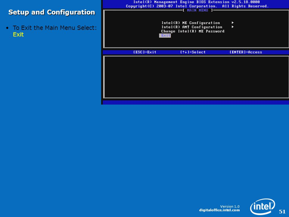 Version 1.0 digitaloffice.intel.com 51 To Exit the Main Menu Select: Exit Setup and Configuration