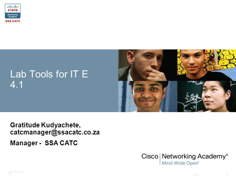 2010 Labs & Tools for ITE 1 Gratitude Kudyachete, catcmanager@ssacatc.co.za Manager - SSA CATC Lab Tools for IT E 4.1