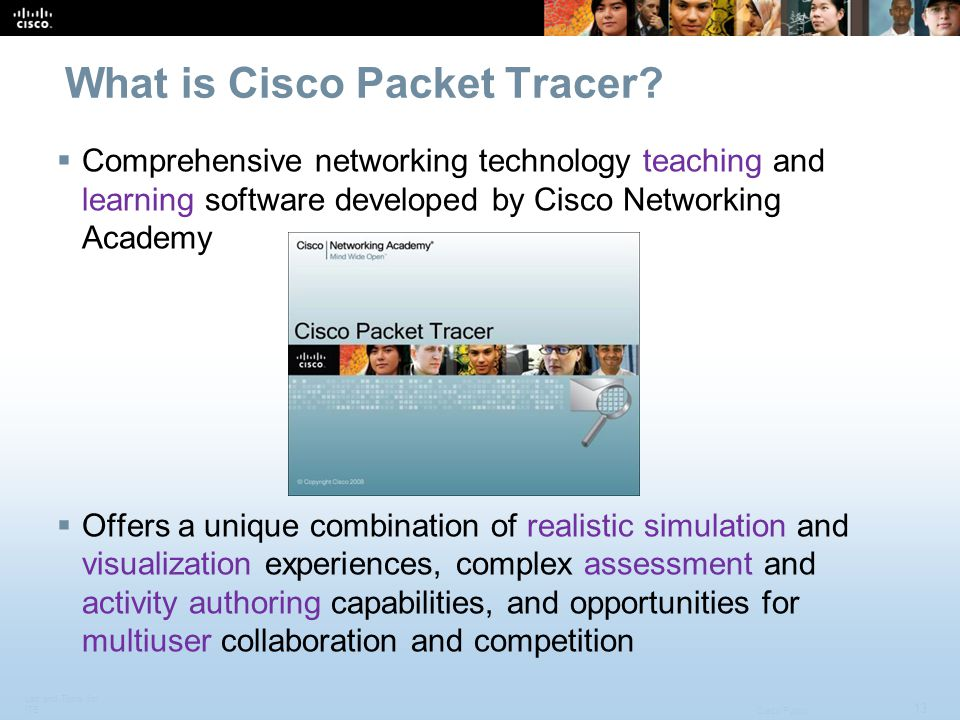 Lab and Tools for ITE 13 Cisco Public What is Cisco Packet Tracer.