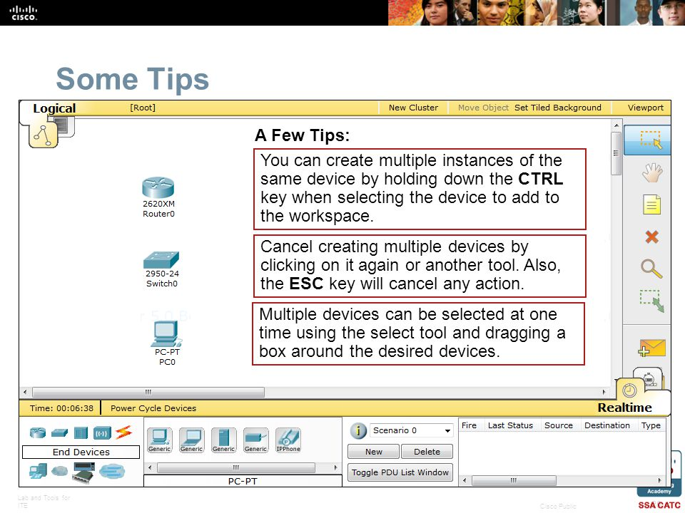 Lab and Tools for ITE 20 Cisco Public You can create multiple instances of the same device by holding down the CTRL key when selecting the device to a