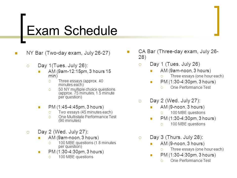 Exam Schedule NY Bar (Two-day exam, July 26-27) Day 1(Tues.