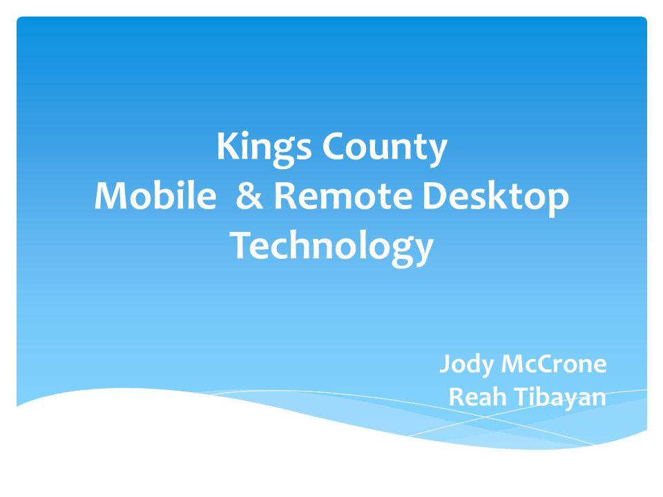 Kings County Mobile & Remote Desktop Technology Jody McCrone Reah Tibayan