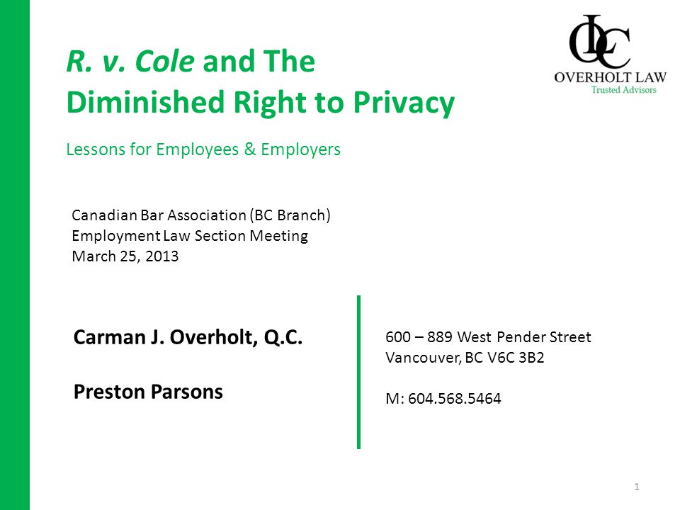 R. v. Cole and The Diminished Right to Privacy Lessons for Employees & Employers Carman J.