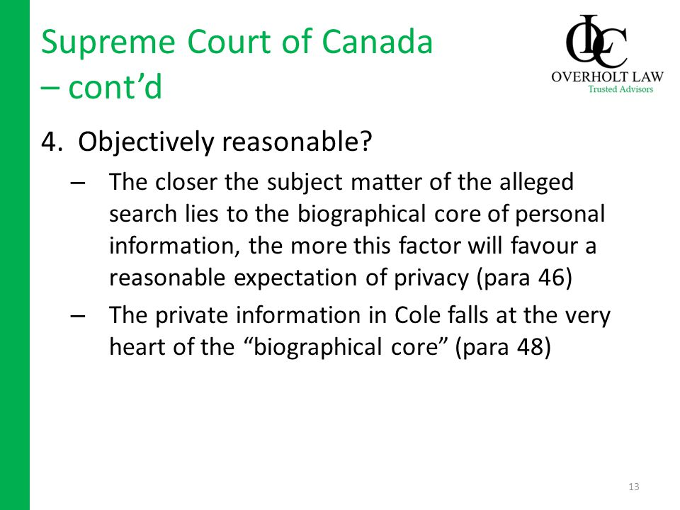 Supreme Court of Canada – contd 4. Objectively reasonable.