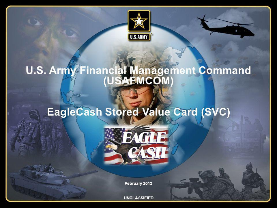 Agenda EagleCash Program Manager Strategic Partnerships EagleCash Program Goals EagleCash Authority and Regulatory Guidance What is EagleCash.