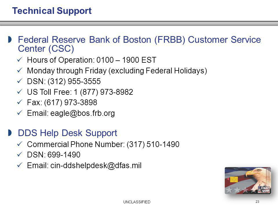 23 Federal Reserve Bank of Boston (FRBB) Customer Service Center (CSC) Hours of Operation: 0100 – 1900 EST Monday through Friday (excluding Federal Ho