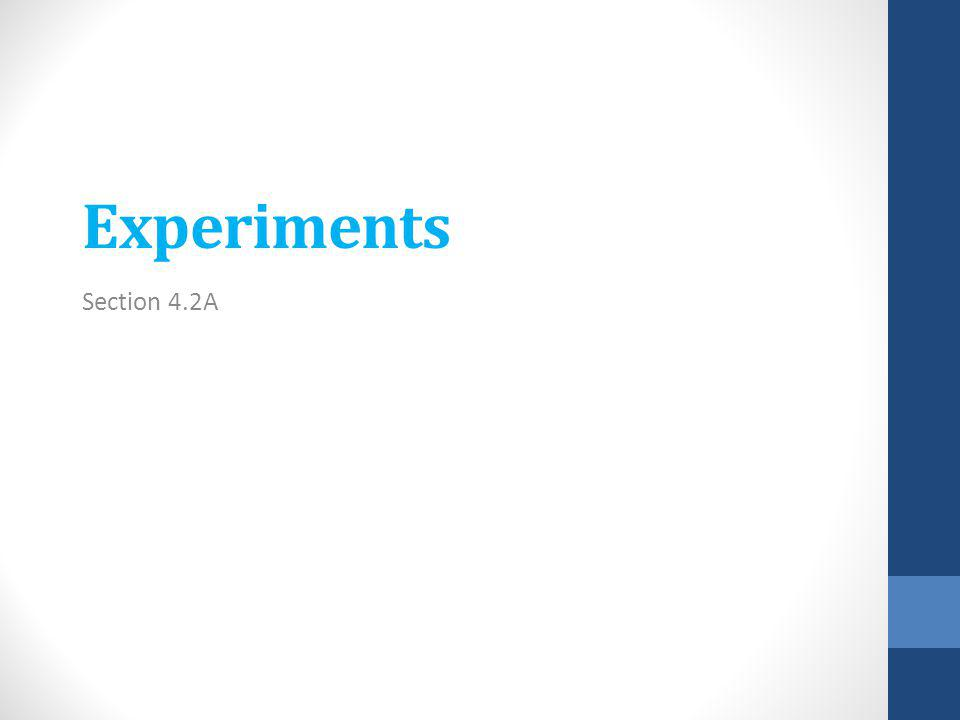 Experiments Section 4.2A