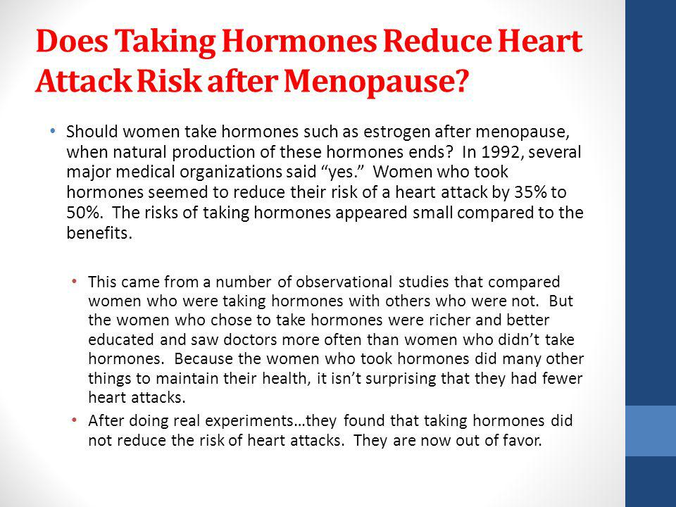 Does Taking Hormones Reduce Heart Attack Risk after Menopause.