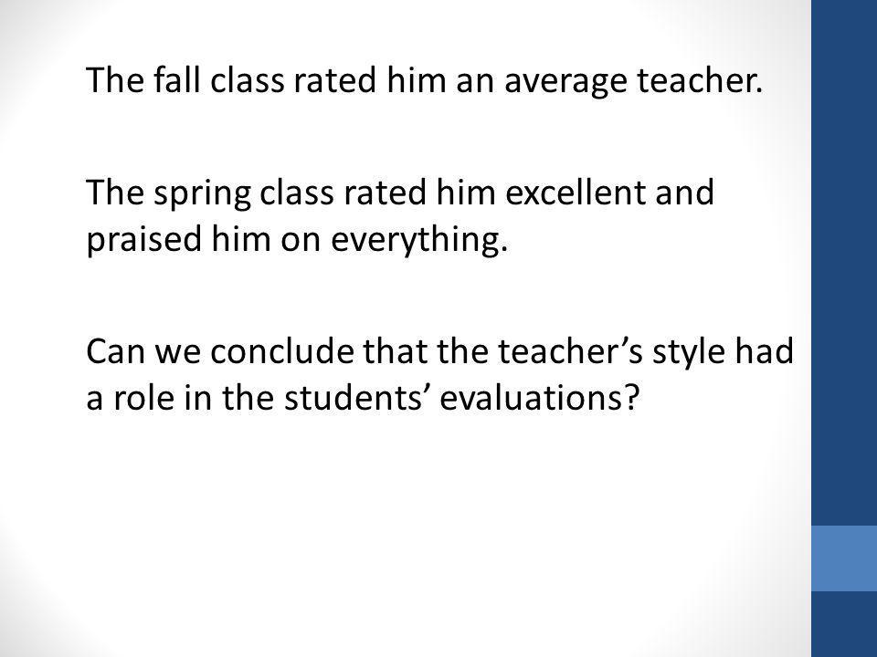 The fall class rated him an average teacher.