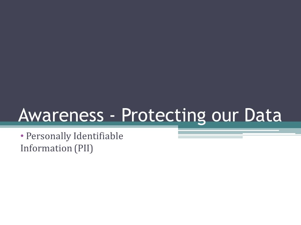 Learning Goals: Goal 3 1)Ability to Identify Personally Identifiable Information (PII).