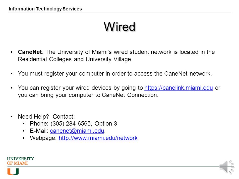 Wireless Information Technology Services Wireless: The University of Miamis wireless network is available in most areas throughout our campuses. Stude
