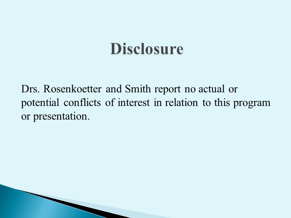 Drs. Rosenkoetter and Smith report no actual or potential conflicts of interest in relation to this program or presentation.
