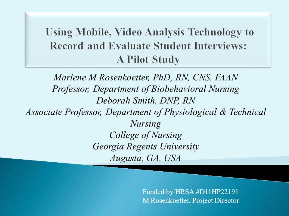 Marlene M Rosenkoetter, PhD, RN, CNS, FAAN Professor, Department of Biobehavioral Nursing Deborah Smith, DNP, RN Associate Professor, Department of Ph